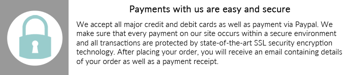 We provide a state of the art secure payment environment with our SSL encryption technology.